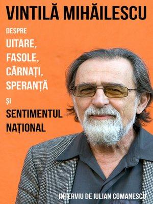 cover image of Vintilă Mihăilescu despre uitare, fasole, cârnați, speranță și sentimentul național