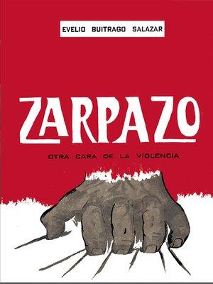 cover image of Zarpazo otra cara de la violencia