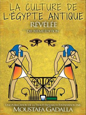 cover image of La culture de l'Egypte ancienne révélée