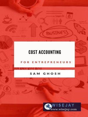 cover image of Cost Accounting for Entrepreneurs