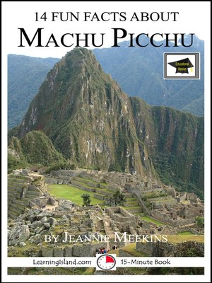 cover image of 14 Fun Facts About Machu Picchu