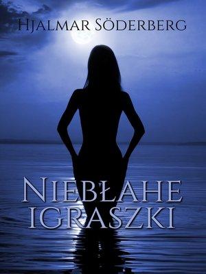 cover image of Niebłahe igraszki
