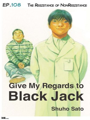 cover image of Give My Regards to Black Jack--Ep.108 the Resistance of NonResistance (English version)