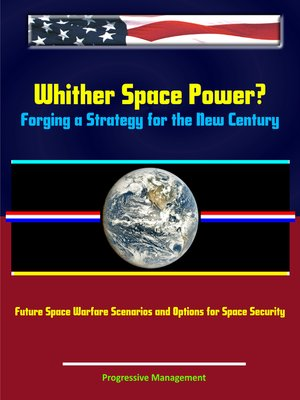 cover image of Whither Space Power? Forging a Strategy for the New Century
