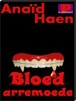 cover image of Bloed arremoede