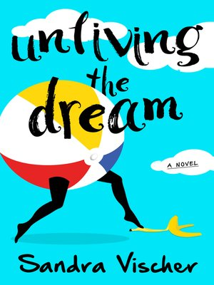 cover image of Unliving the Dream