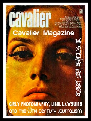 cover image of Cavalier Magazine Girly Photography, Libel Lawsuits and Mid-20th Century Journalism