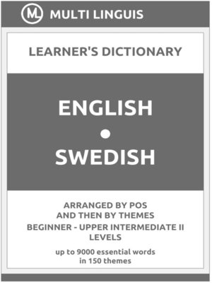 cover image of English-Swedish Learner's Dictionary (Arranged by PoS and Then by Themes, Beginner--Upper Intermediate II Levels)