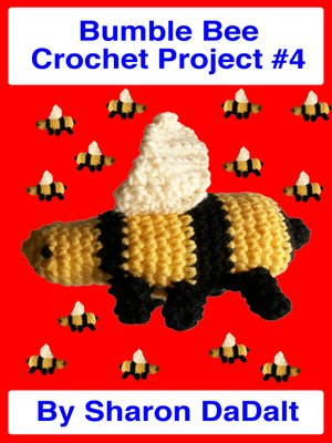 cover image of Bumble Bee Crochet Project #4