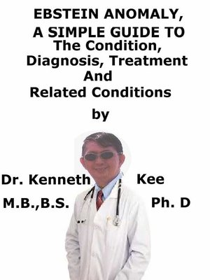 cover image of Ebstein Anomaly, a Simple Guide to the Condition, Diagnosis, Treatment and Related Conditions