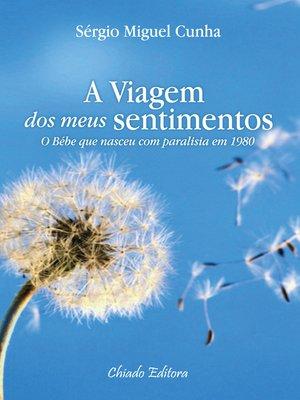 cover image of A Viagem dos Meus Sentimentos