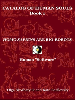 """cover image of Homo Sapiens Are Bio-Robots. Human """"Software"""""""