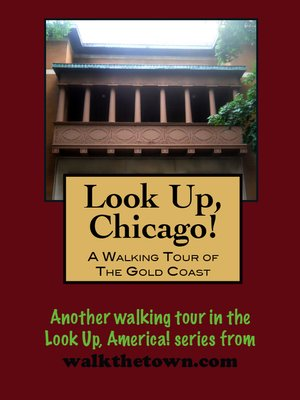 cover image of Look Up, Chicago! a Walking Tour of the Gold Coast