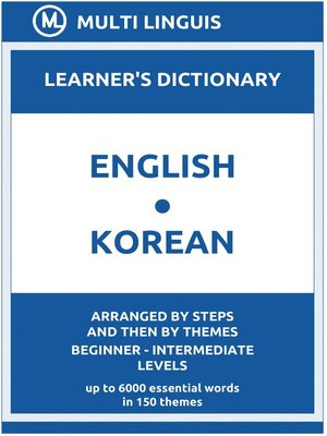cover image of English-Korean Learner's Dictionary (Arranged by Steps and Then by Themes, Beginner--Intermediate Levels)