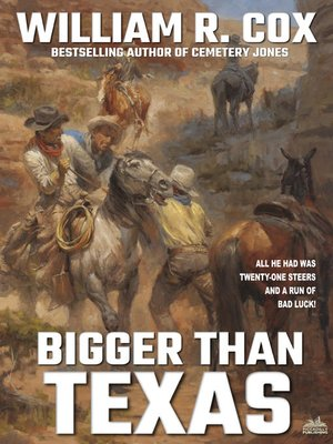 cover image of Bigger Than Texas (A William R. Cox Classic Western)