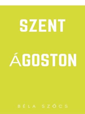cover image of Szent Ágoston