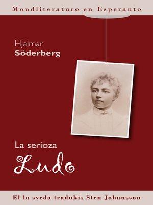 cover image of La serioza ludo