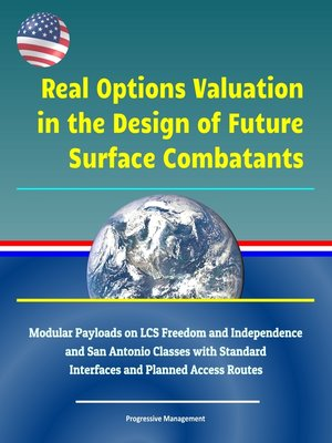 cover image of Real Options Valuation in the Design of Future Surface Combatants