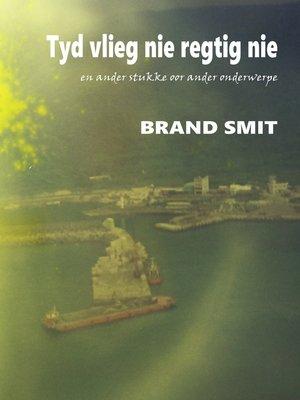 cover image of Tyd Vlieg Nie Regtig Nie