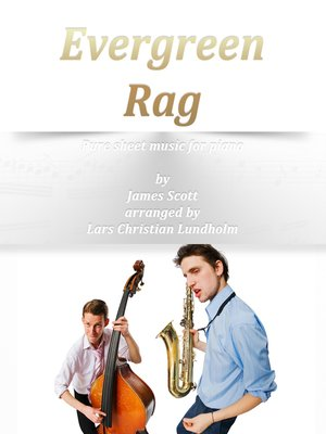 cover image of Evergreen Rag Pure sheet music for piano by James Scott arranged by Lars Christian Lundholm
