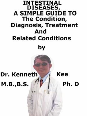 cover image of Intestinal Diseases, a Simple Guide to the Condition, Diagnosis, Treatment and Related Conditions