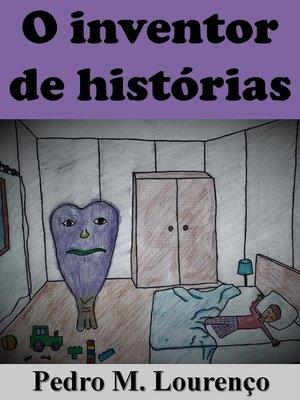 cover image of O Inventor de Histórias