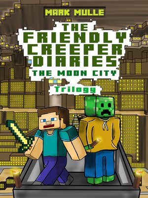 cover image of The Friendly Creeper Diaries