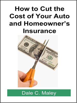 cover image of How to Cut the Cost of Your Auto and Homeowner's Insurance