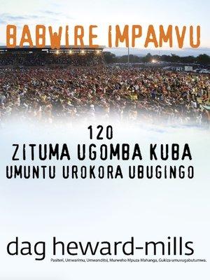 cover image of Babwire Impamvu 120 zituma ugomba kuba umuntu urokora ubugingo