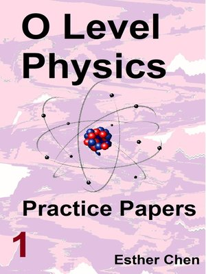 cover image of O level Physics Questions and Answer Practice Papers 1