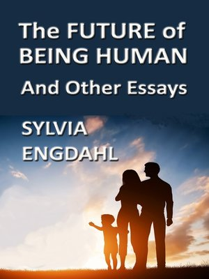cover image of The Future of Being Human and Other Essays