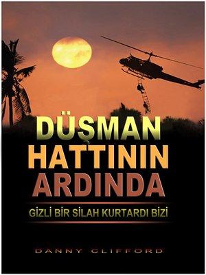 cover image of Düşman Hattının Ardında Gizli Bir Silah Kurtardı Bizi