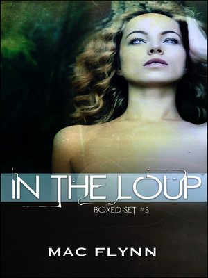 cover image of In the Loup Boxed Set #3 (Werewolf Shifter Romance)