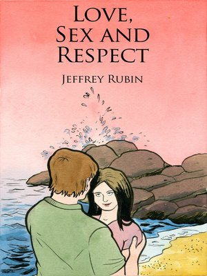 cover image of Love, Sex and Respect