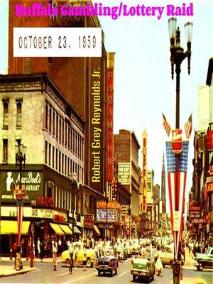 cover image of Buffalo Gambling/Lottery Raid October 23, 1959