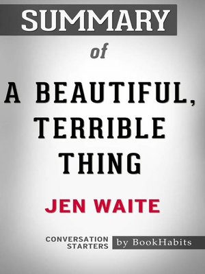 cover image of Summary of a Beautiful, Terrible Thing by Jen Waite / Conversation Starters