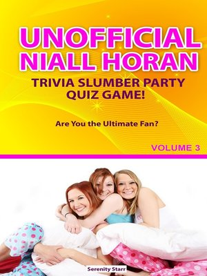 cover image of Unofficial Niall HoranTrivia Slumber Party Quiz Game Volume 3