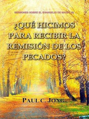 cover image of Sermones Sobre El Evangelio De Mateo (II)-¿Qué Hicimos Para Recibir La Remisión De Los Pecados?