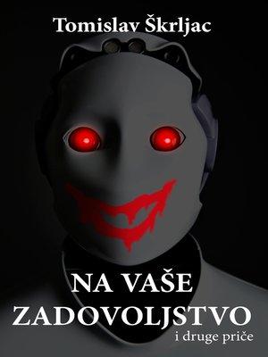 cover image of Na vaše zadovoljstvo (i druge priče)