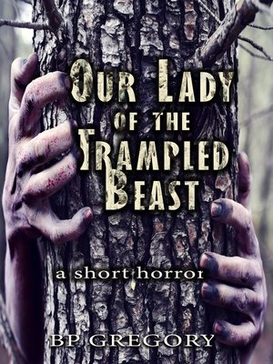 cover image of Our Lady of the Trampled Beast