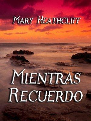 cover image of Mientras Recuerdo