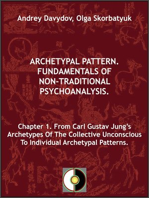 cover image of Chapter 1. From Carl Gustav Jung's Archetypes of the Collective Unconscious to Individual Archetypal Patterns