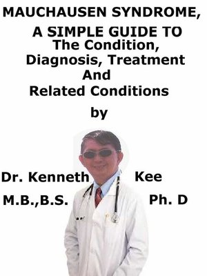 cover image of Munchausen Syndrome, a Simple Guide to the Condition, Diagnosis, Treatment and Related Conditions