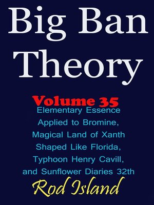 cover image of Elementary Essence Applied to Bromine, Magical Land of Xanth Shaped Like Florida, Typhoon Henry Cavill, and Sunflower Diaries 32th, Volume 35