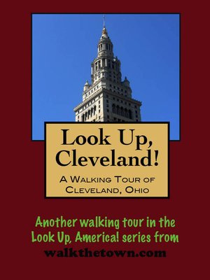 cover image of Look Up, Cleveland! a Walking Tour of Cleveland, Ohio