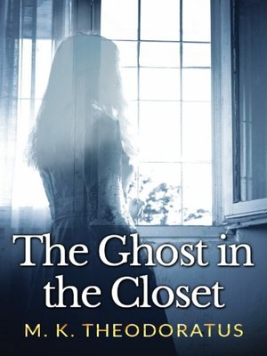 cover image of The Ghost in the Closet