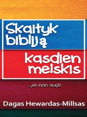 cover image of Skaityk Bibliją. Kasdien Melskis ...jei nori augti