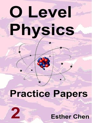 cover image of O level Physics Questions and Answer Practice Papers 2