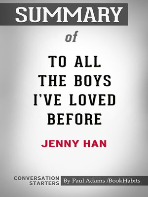 cover image of Summary of to All the Boys I've Loved Before by Jenny Han / Conversation Starters
