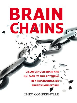 "cover image of ""BRAINCHAINS. Discover your brain and unleash its full potential in a hyperconnected multitasking world"""